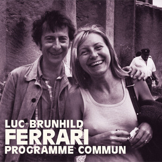 webSYNradio ferrari-programme-commun LUC + BRUNHILD FERRARI : Programme commun News  Programme commun Luc Ferrari BRUNHILD FERRARI