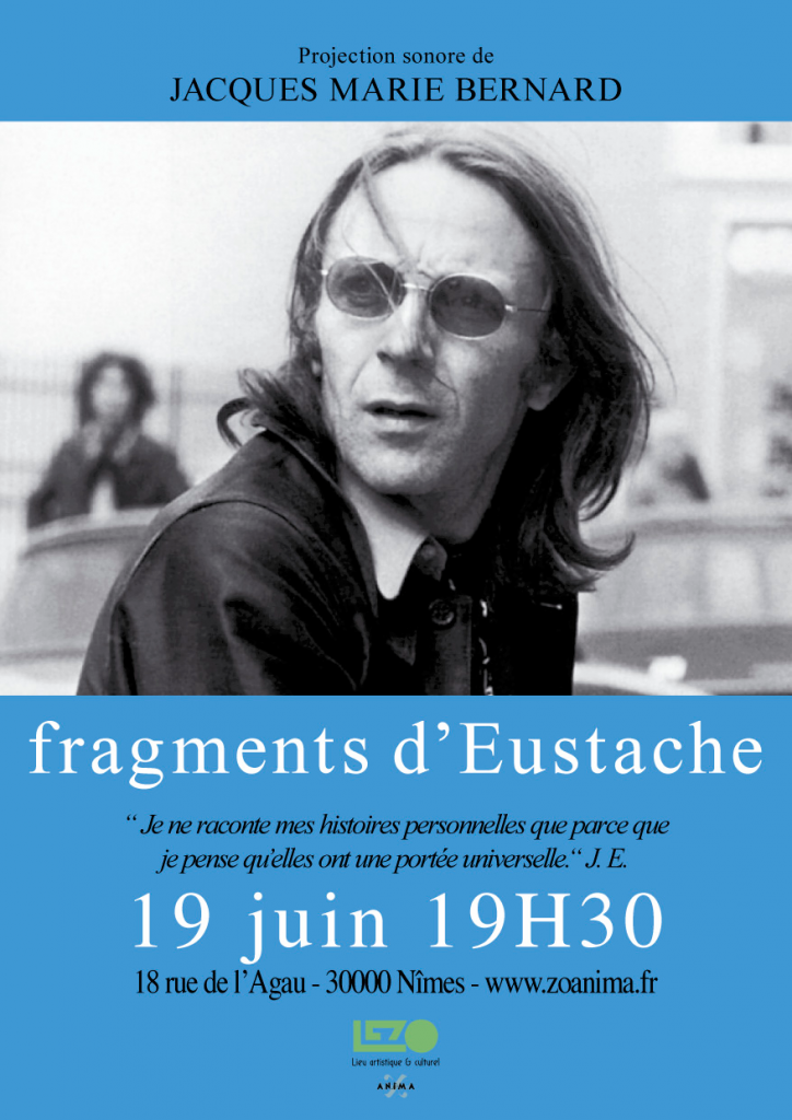 Aff Eustache 724x1024 Fragments dEustache, projection sonore de Jacques Marie Bernard