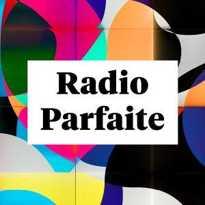 la Radio Parfaite