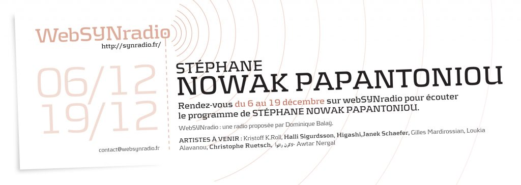 webSYNradio SYN-flyer-255-Stephane-nowak-papantoniou-1024x364 Stéphane Nowak Papantoniou : Expérimentations sonores, Obsessions poétiques, Transes secrètes Podcast Programme
